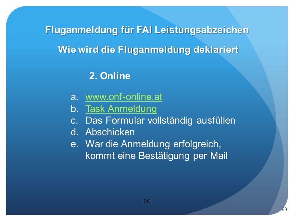SC Wie wird die Fluganmeldung deklariert Fluganmeldung für FAI Leistungsabzeichen 93 2.