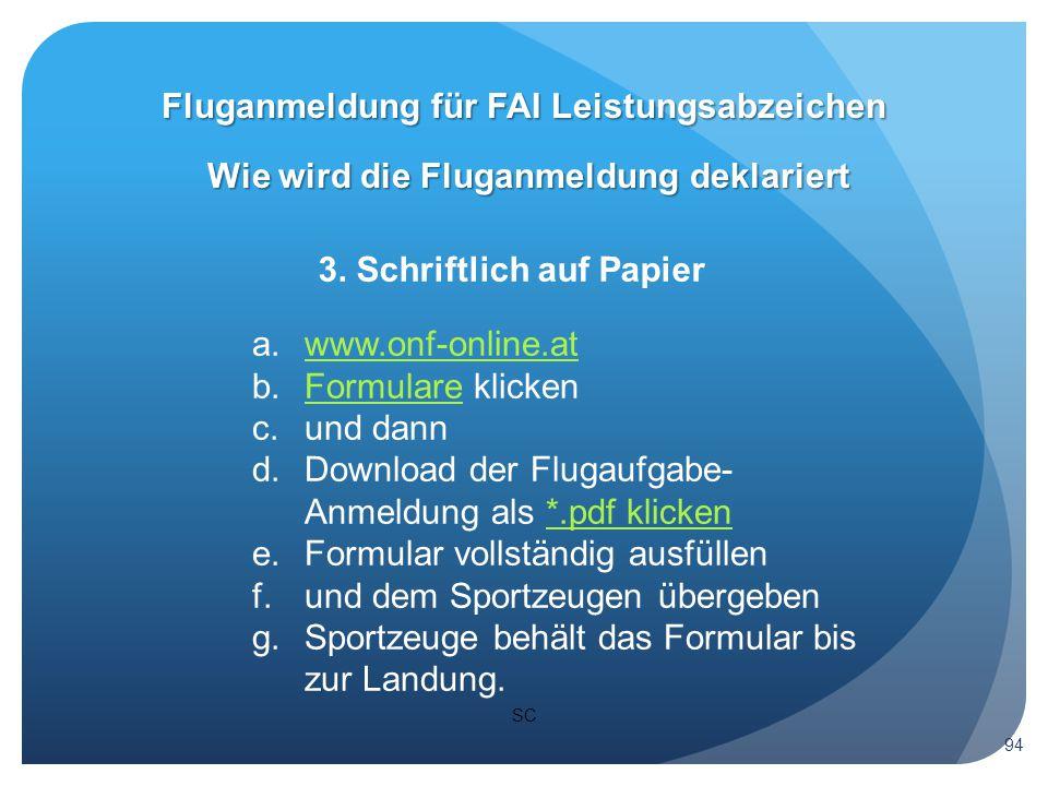 SC Wie wird die Fluganmeldung deklariert Fluganmeldung für FAI Leistungsabzeichen 94 3.