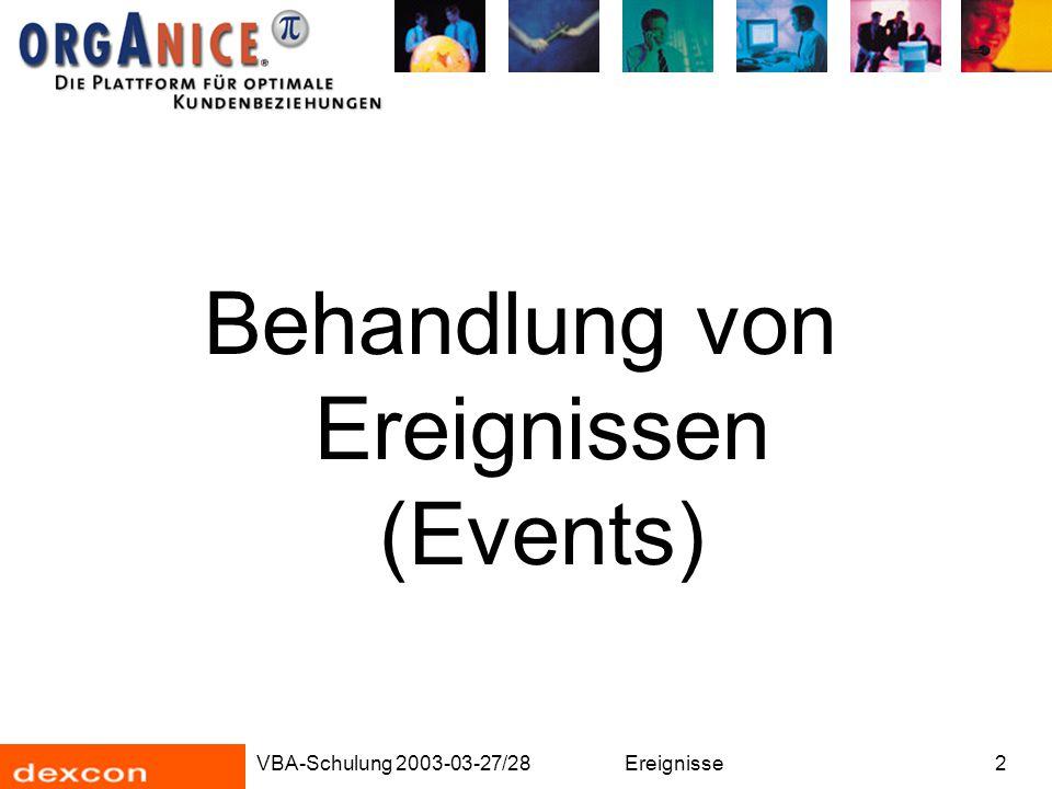 VBA-Schulung 2003-03-27/28Ereignisse2 Behandlung von Ereignissen (Events)