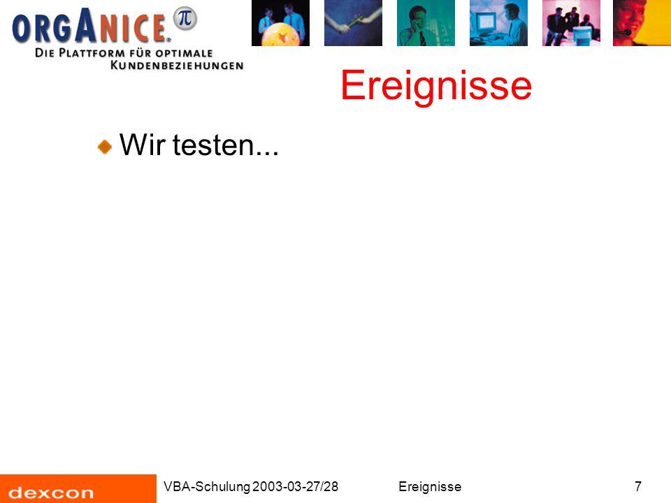 VBA-Schulung 2003-03-27/28Ereignisse7 Wir testen...