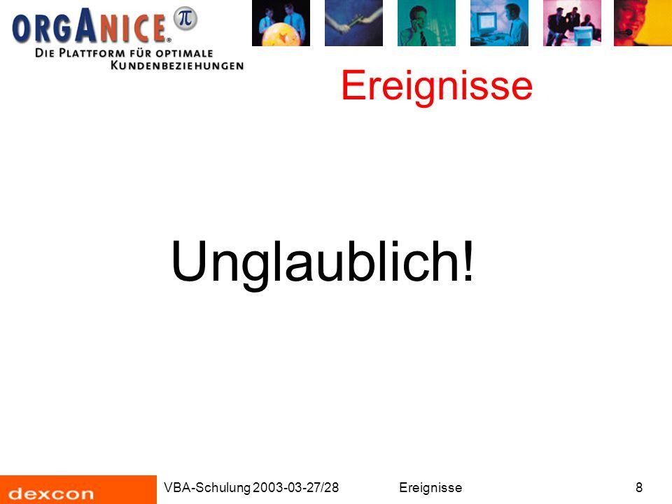 VBA-Schulung 2003-03-27/28Ereignisse8 Unglaublich!