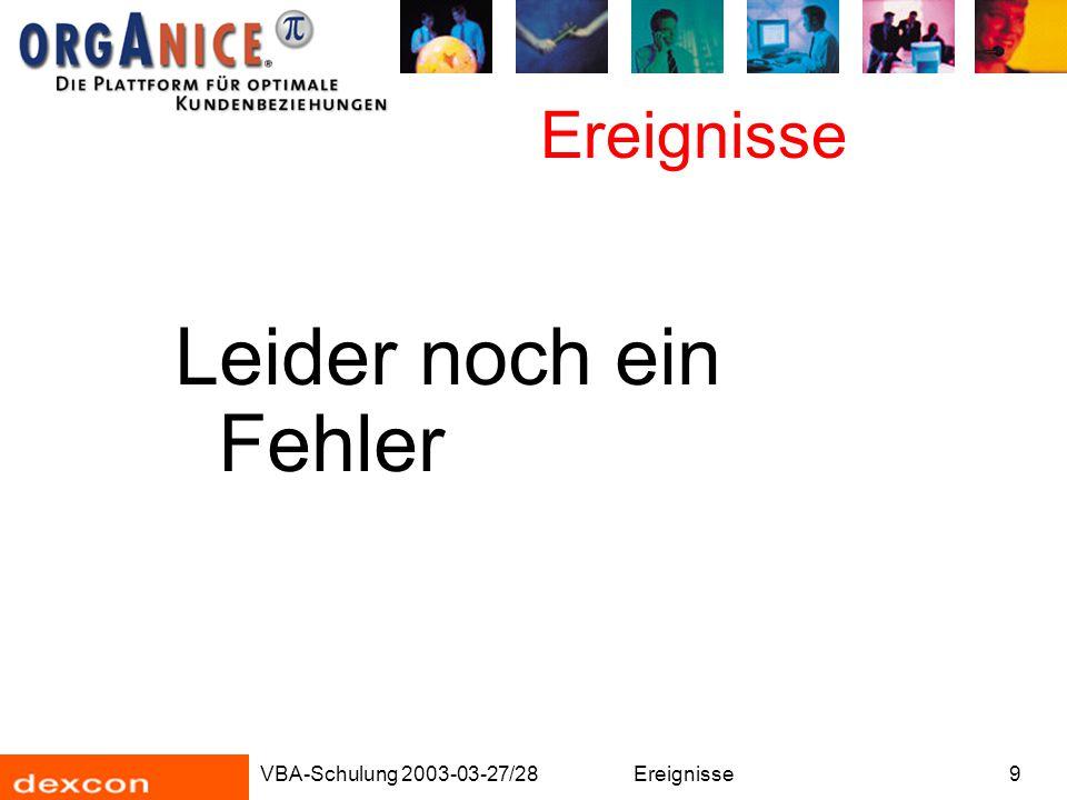 VBA-Schulung 2003-03-27/28Ereignisse9 Leider noch ein Fehler