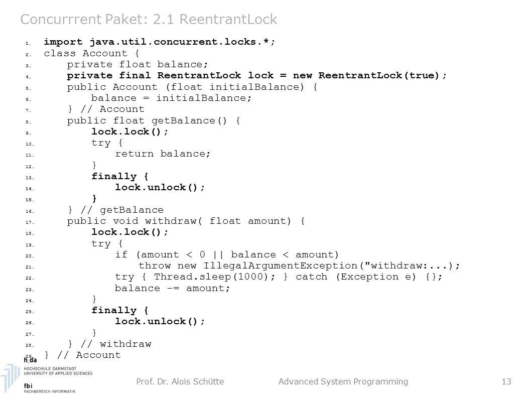 Prof. Dr. Alois Schütte Advanced System Programming 13 Concurrrent Paket: 2.1 ReentrantLock 1.
