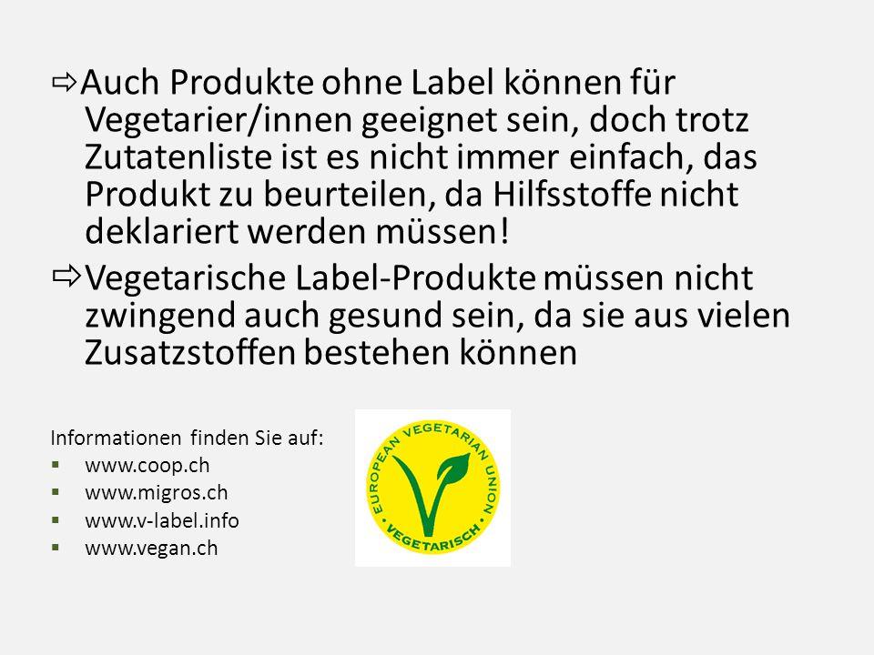  Auch Produkte ohne Label können für Vegetarier/innen geeignet sein, doch trotz Zutatenliste ist es nicht immer einfach, das Produkt zu beurteilen, d
