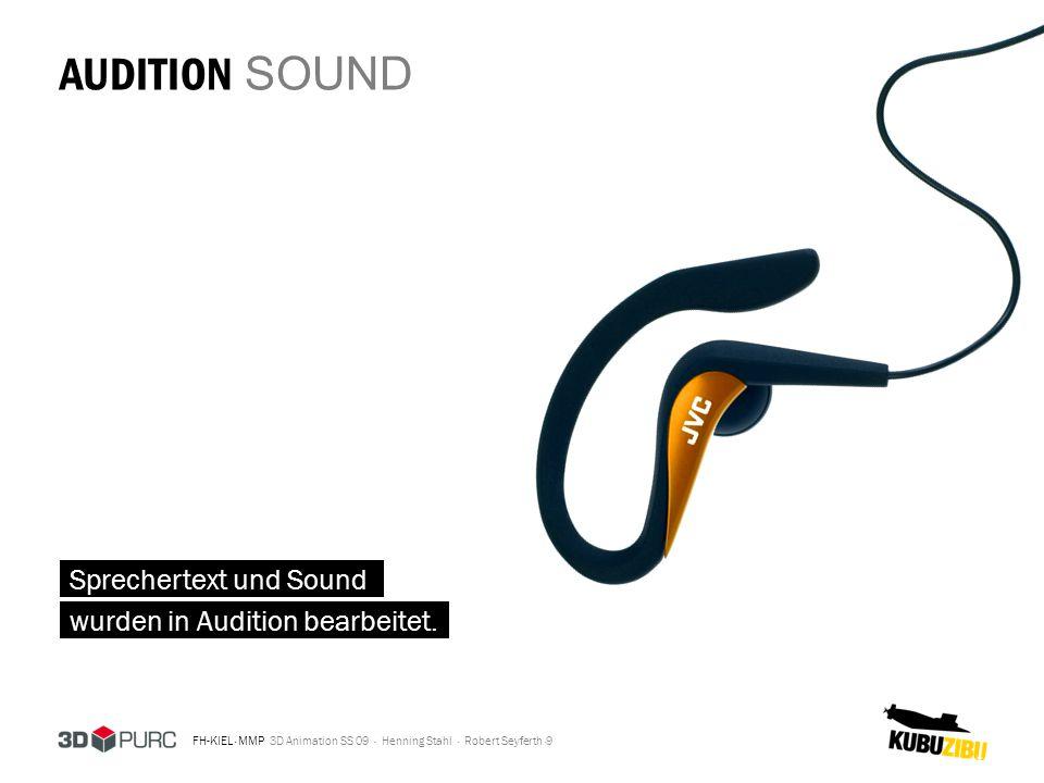 FH-KIEL · MMP 3D Animation SS 09 · Henning Stahl · Robert Seyferth · PREMIERE ZUSAMMENFÜGEN 10 PNG Sequenzen aus 3DS MAX und After Effects, sowie die Sounddatei aus Audition wurden in Premiere importiert.