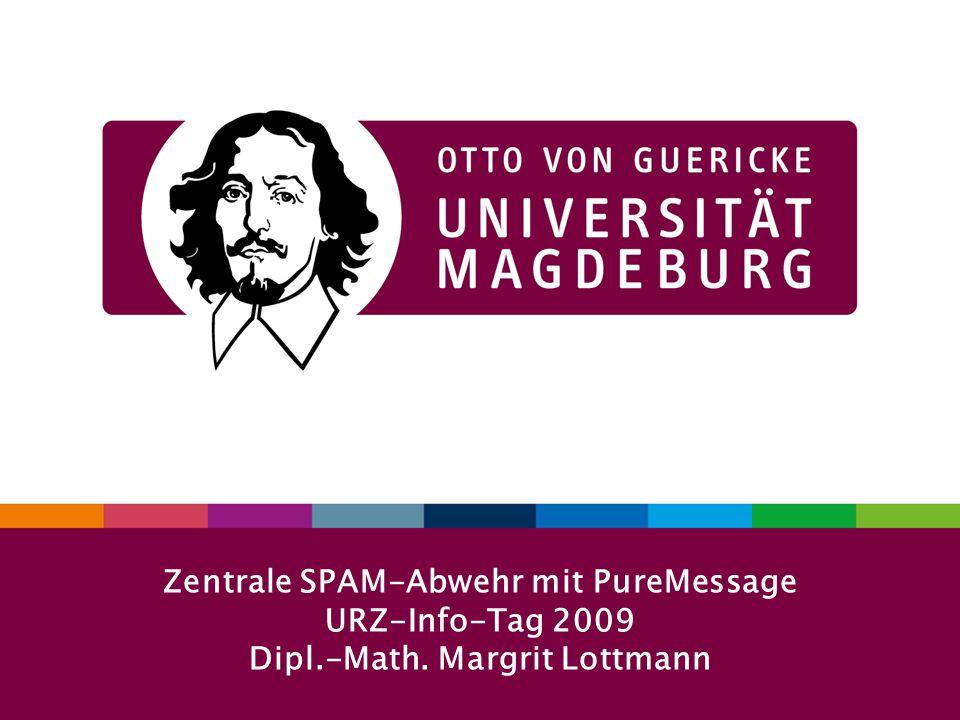 1URZ-Info-Tag 29. 09. 2009 Zentrale SPAM-Abwehr mit PureMessage URZ-Info-Tag 2009 Dipl.-Math.