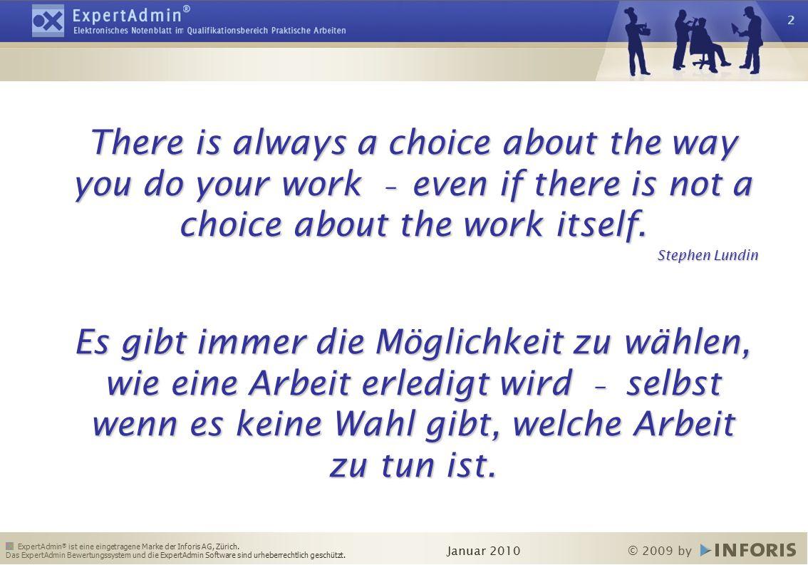 ExpertAdmin ® ist eine eingetragene Marke der Inforis AG, Zürich. Das ExpertAdmin Bewertungssystem und die ExpertAdmin Software sind urheberrechtlich
