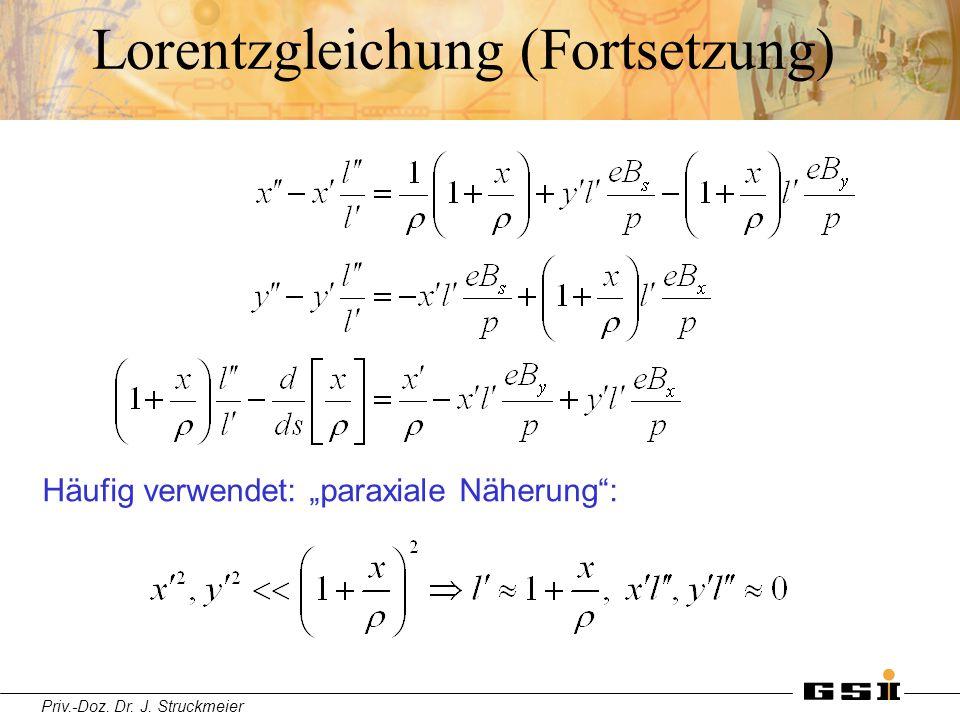 """Priv.-Doz. Dr. J. Struckmeier Lorentzgleichung (Fortsetzung) Häufig verwendet: """"paraxiale Näherung"""":"""