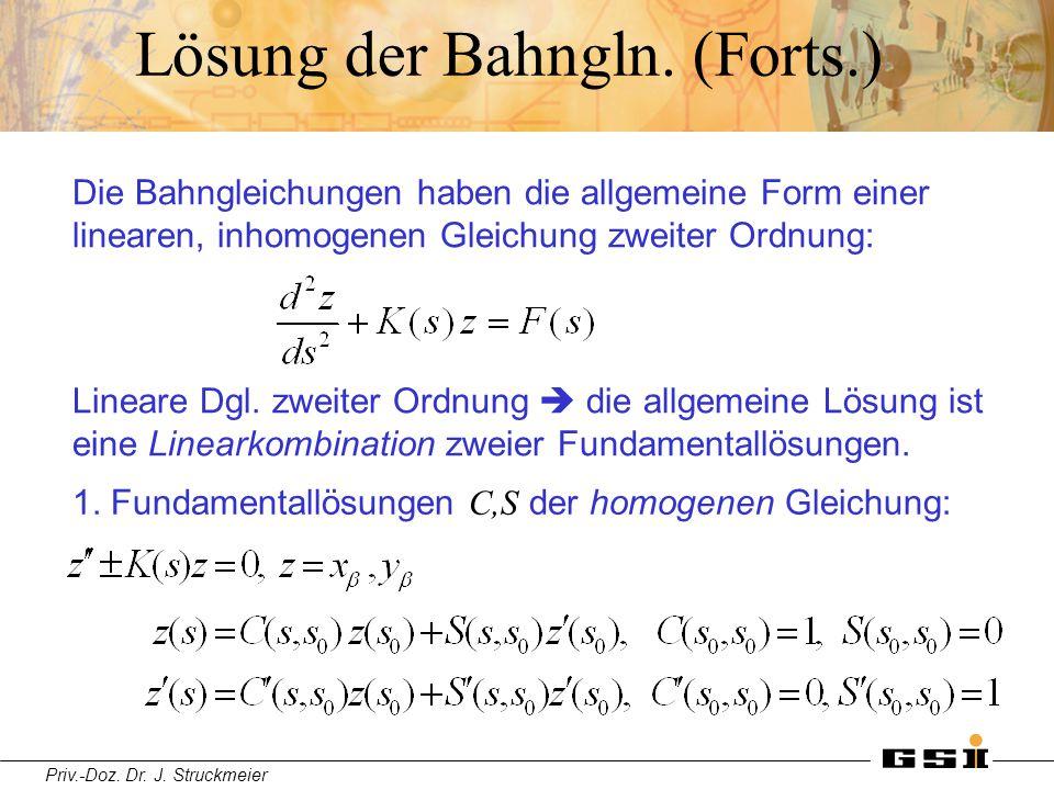 Priv.-Doz. Dr. J. Struckmeier Lösung der Bahngln. (Forts.) Die Bahngleichungen haben die allgemeine Form einer linearen, inhomogenen Gleichung zweiter