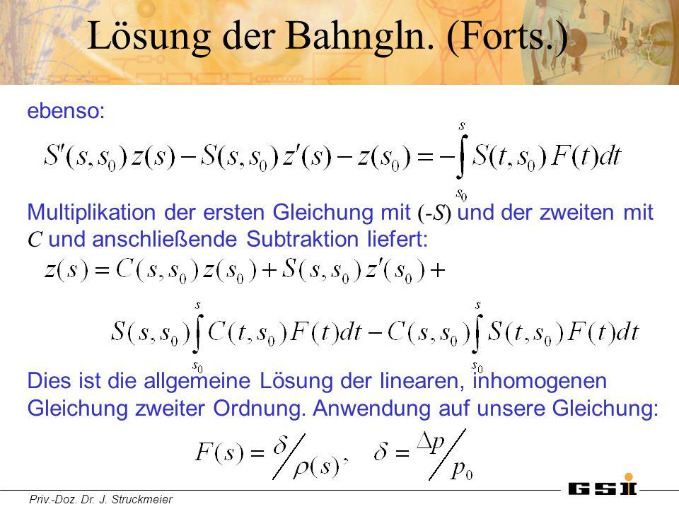 Priv.-Doz. Dr. J. Struckmeier Lösung der Bahngln. (Forts.) ebenso: Multiplikation der ersten Gleichung mit (-S) und der zweiten mit C und anschließend