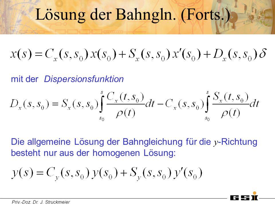 Priv.-Doz. Dr. J. Struckmeier Lösung der Bahngln. (Forts.) Die allgemeine Lösung der Bahngleichung für die y -Richtung besteht nur aus der homogenen L
