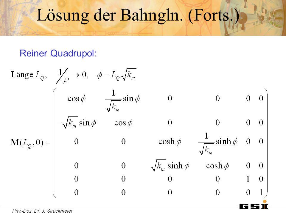 Priv.-Doz. Dr. J. Struckmeier Lösung der Bahngln. (Forts.) Reiner Quadrupol: