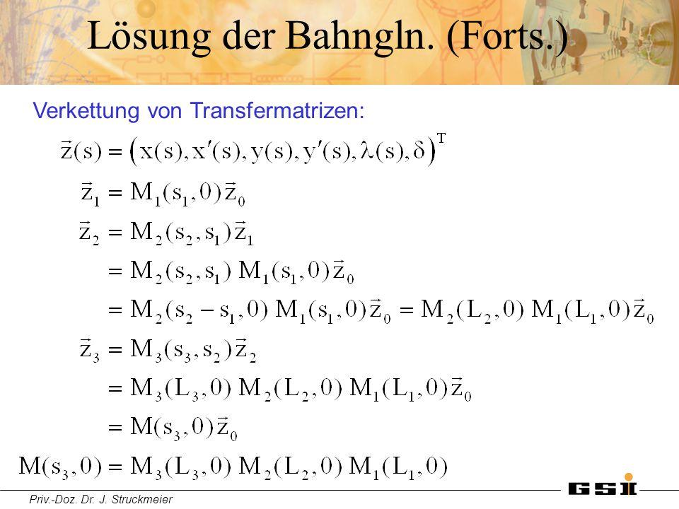 Priv.-Doz. Dr. J. Struckmeier Lösung der Bahngln. (Forts.) Verkettung von Transfermatrizen: