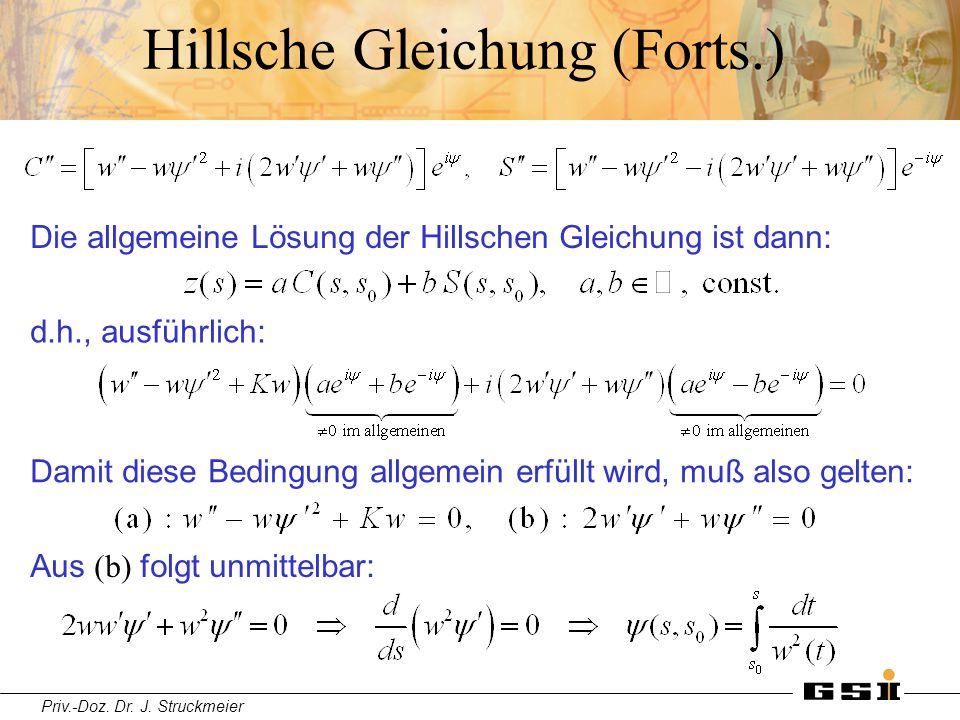 Priv.-Doz. Dr. J. Struckmeier Hillsche Gleichung (Forts.) Damit diese Bedingung allgemein erfüllt wird, muß also gelten: Die allgemeine Lösung der Hil