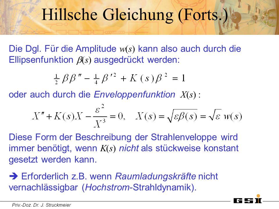 Priv.-Doz. Dr. J. Struckmeier Hillsche Gleichung (Forts.) oder auch durch die Enveloppenfunktion X(s) : Diese Form der Beschreibung der Strahlenvelopp