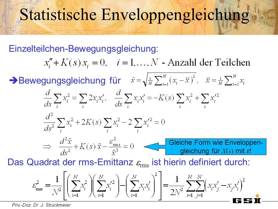 Priv.-Doz. Dr. J. Struckmeier Statistische Enveloppengleichung  Bewegungsgleichung für Das Quadrat der rms-Emittanz  rms ist hierin definiert durch: