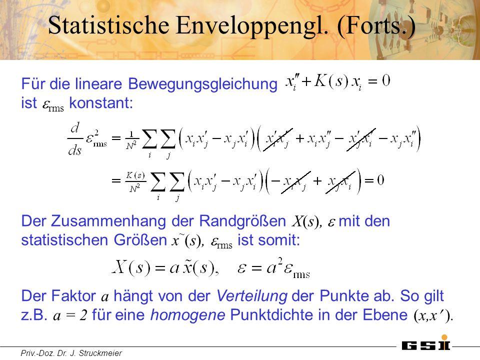 Priv.-Doz. Dr. J. Struckmeier Statistische Enveloppengl. (Forts.) Der Zusammenhang der Randgrößen X(s),  mit den statistischen Größen x ~ (s),  rms