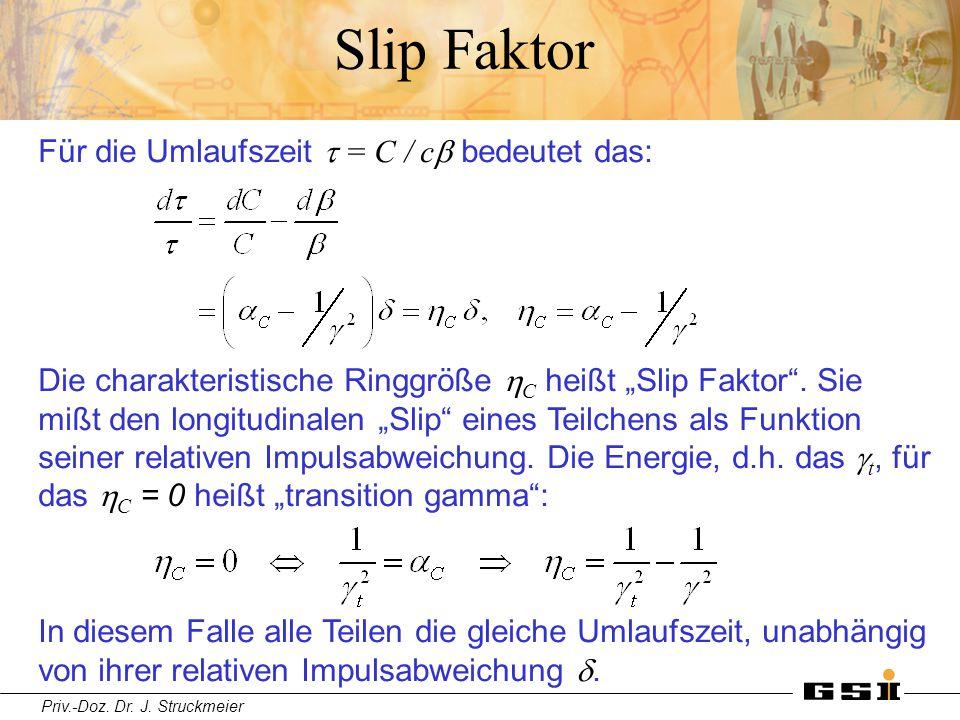 """Priv.-Doz. Dr. J. Struckmeier Slip Faktor Für die Umlaufszeit  = C / c  bedeutet das: Die charakteristische Ringgröße  C heißt """"Slip Faktor"""". Sie"""