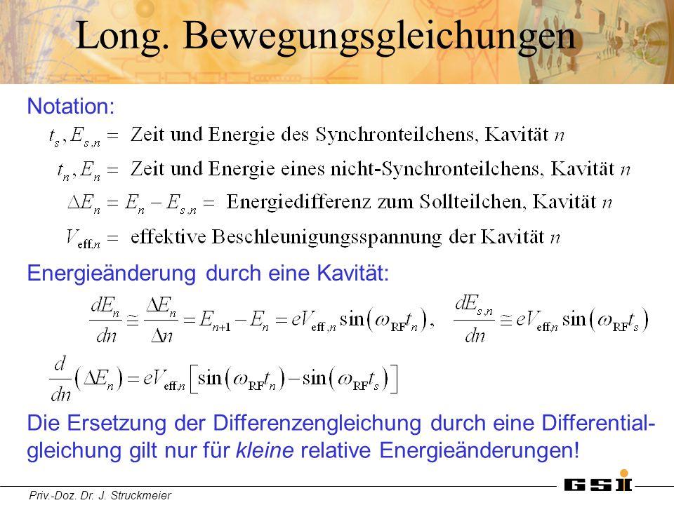 Priv.-Doz. Dr. J. Struckmeier Long. Bewegungsgleichungen Notation: Energieänderung durch eine Kavität: Die Ersetzung der Differenzengleichung durch ei