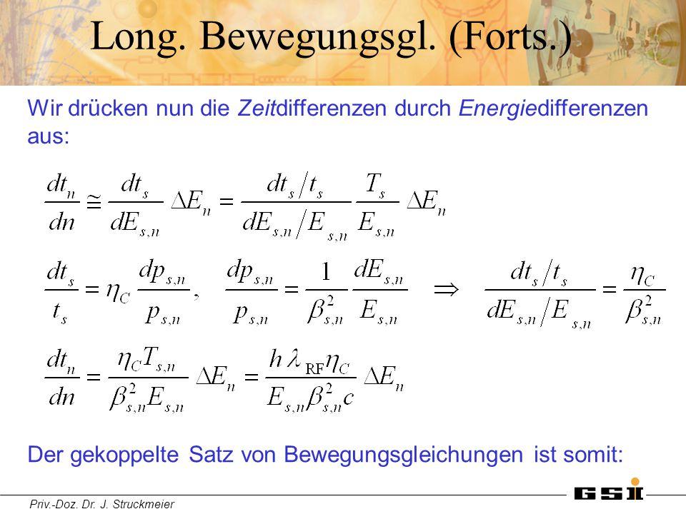 Priv.-Doz. Dr. J. Struckmeier Long. Bewegungsgl. (Forts.) Wir drücken nun die Zeitdifferenzen durch Energiedifferenzen aus: Der gekoppelte Satz von Be