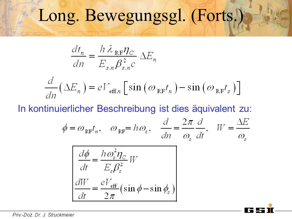Priv.-Doz. Dr. J. Struckmeier Long. Bewegungsgl. (Forts.) In kontinuierlicher Beschreibung ist dies äquivalent zu: