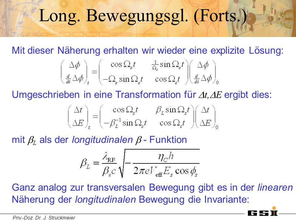 Priv.-Doz. Dr. J. Struckmeier Long. Bewegungsgl. (Forts.) Mit dieser Näherung erhalten wir wieder eine explizite Lösung: Umgeschrieben in eine Transfo