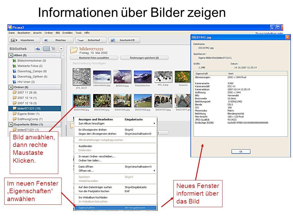 """Informationen über Bilder zeigen Bild anwählen, dann rechte Maustaste Klicken. Neues Fenster informiert über das Bild Im neuen Fenster """"Eigenschaften"""""""