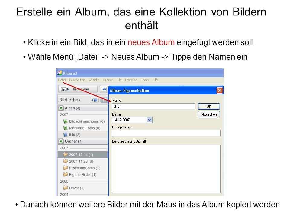 """Erstelle ein Album, das eine Kollektion von Bildern enthält Klicke in ein Bild, das in ein neues Album eingefügt werden soll. Wähle Menü """"Datei"""" -> Ne"""