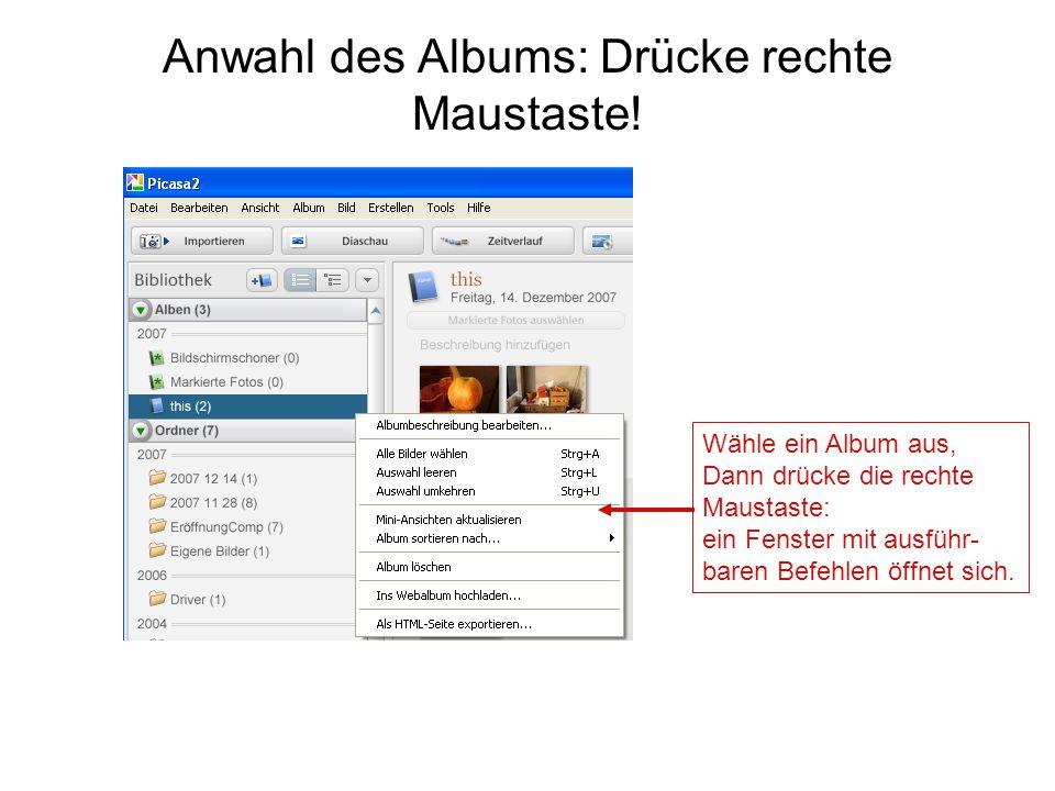 Anwahl des Albums: Drücke rechte Maustaste! Wähle ein Album aus, Dann drücke die rechte Maustaste: ein Fenster mit ausführ- baren Befehlen öffnet sich