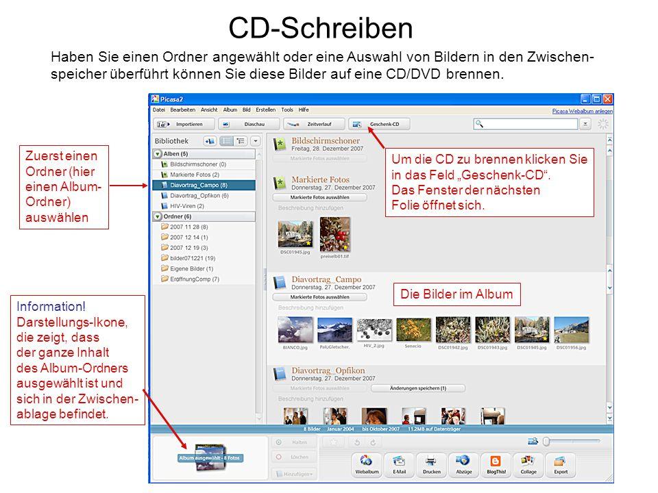 CD-Schreiben Haben Sie einen Ordner angewählt oder eine Auswahl von Bildern in den Zwischen- speicher überführt können Sie diese Bilder auf eine CD/DV