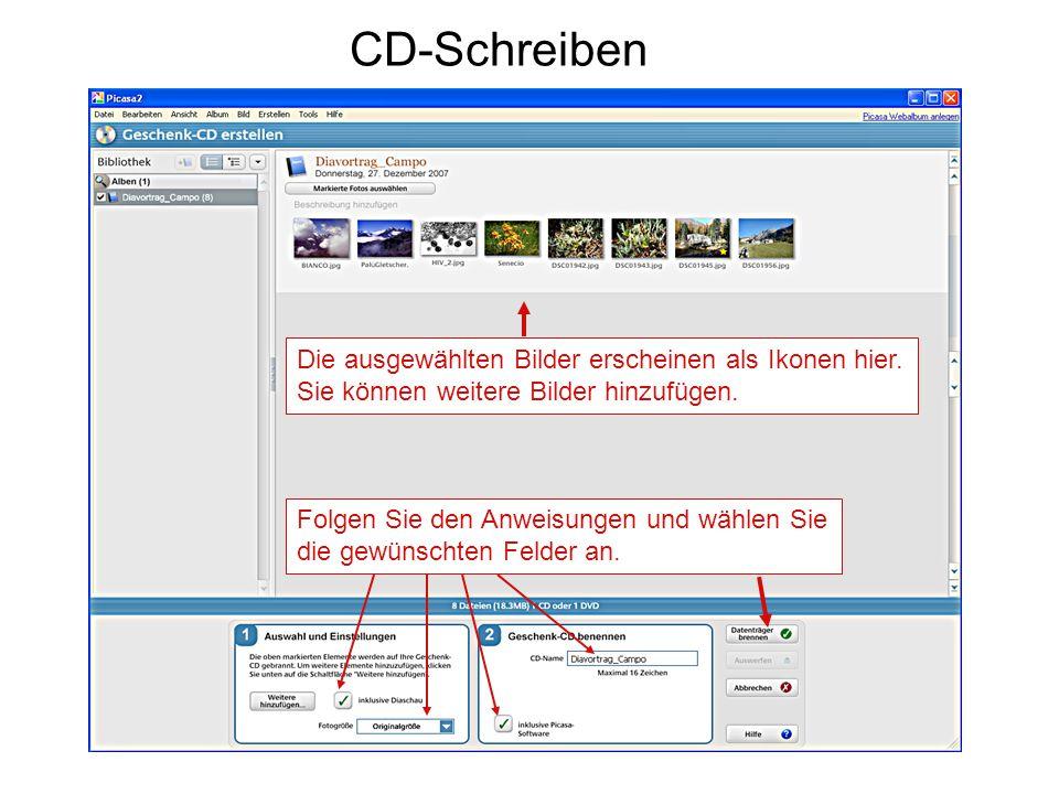 CD-Schreiben Die ausgewählten Bilder erscheinen als Ikonen hier. Sie können weitere Bilder hinzufügen. Folgen Sie den Anweisungen und wählen Sie die g