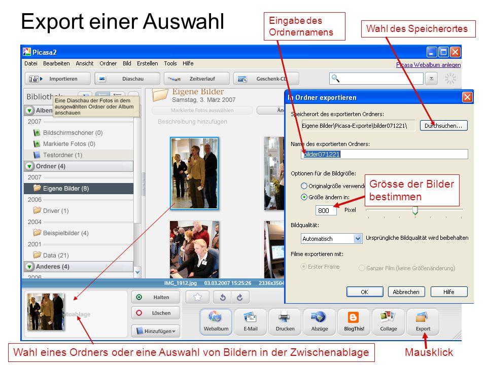 Export einer Auswahl Eingabe des Ordnernamens Wahl des Speicherortes Wahl eines Ordners oder eine Auswahl von Bildern in der Zwischenablage Mausklick