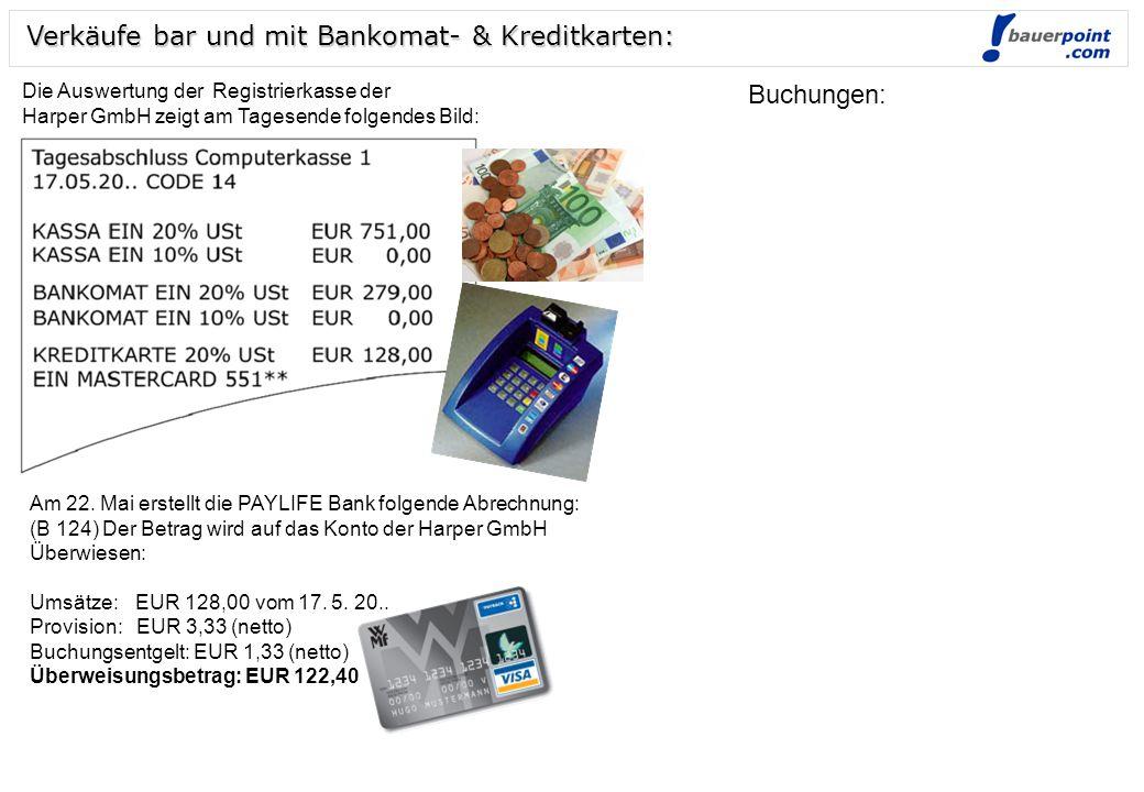 Waren WIR Einkäufe mit Bankomatkarten - Maestro Lieferant 5010 HW-Einsatz200,- 2500 Vorsteuer 40,- an 3190 VB Bankomatkarten240,- 5010 HW-Einsatz200,-