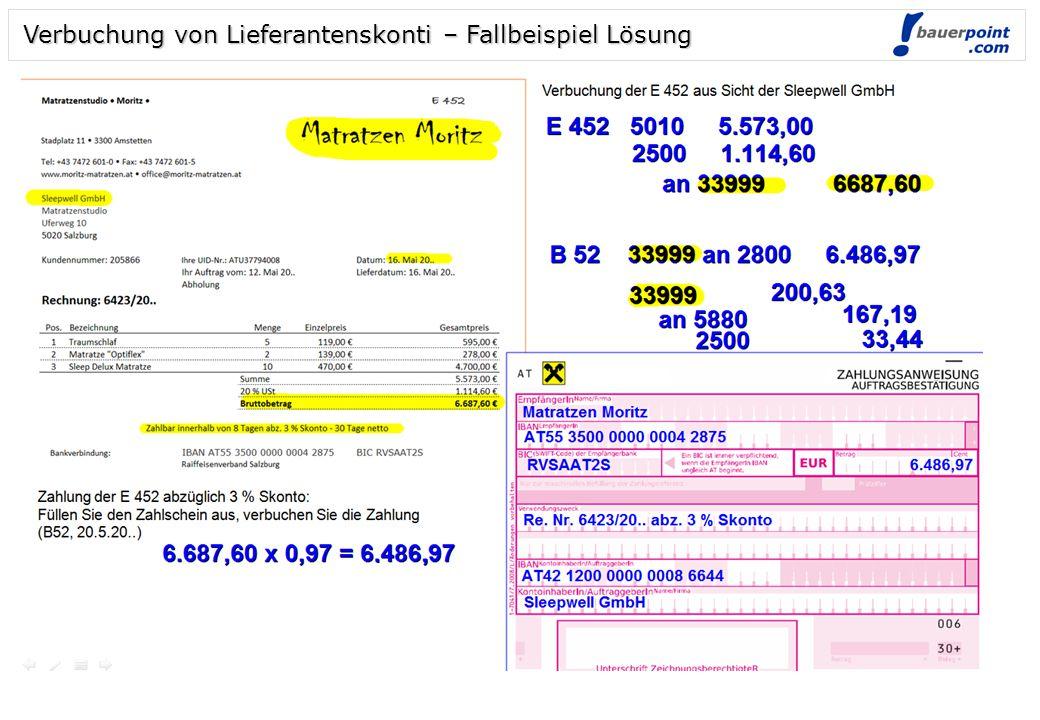 © bauerpoint.com Verbuchung von Lieferantenskonti - Fallbeispiel Verbuchung der E 452 aus Sicht der Sleepwell GmbH (Moritz 33999) Zahlung der E 452 ab