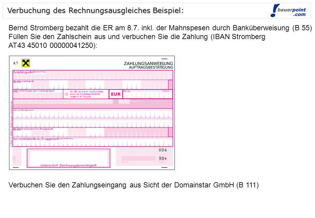 Folie 4 © bauerpoint.com Verbuchung des Rechnungsausgleiches Beispiel: Verbuchung der Mahnung aus Sicht des Kunden Bernd Stromberg: (S 46, Domainstar