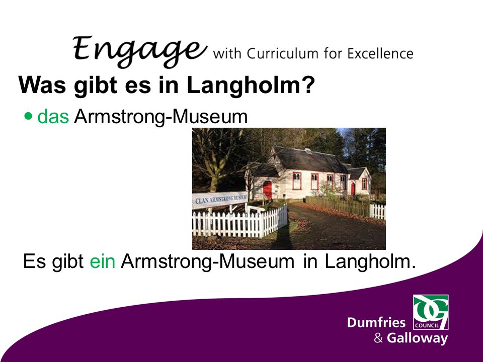 Was gibt es in Langholm? das Armstrong-Museum Es gibt ein Armstrong-Museum in Langholm.
