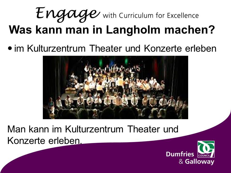 Was kann man in Langholm machen.