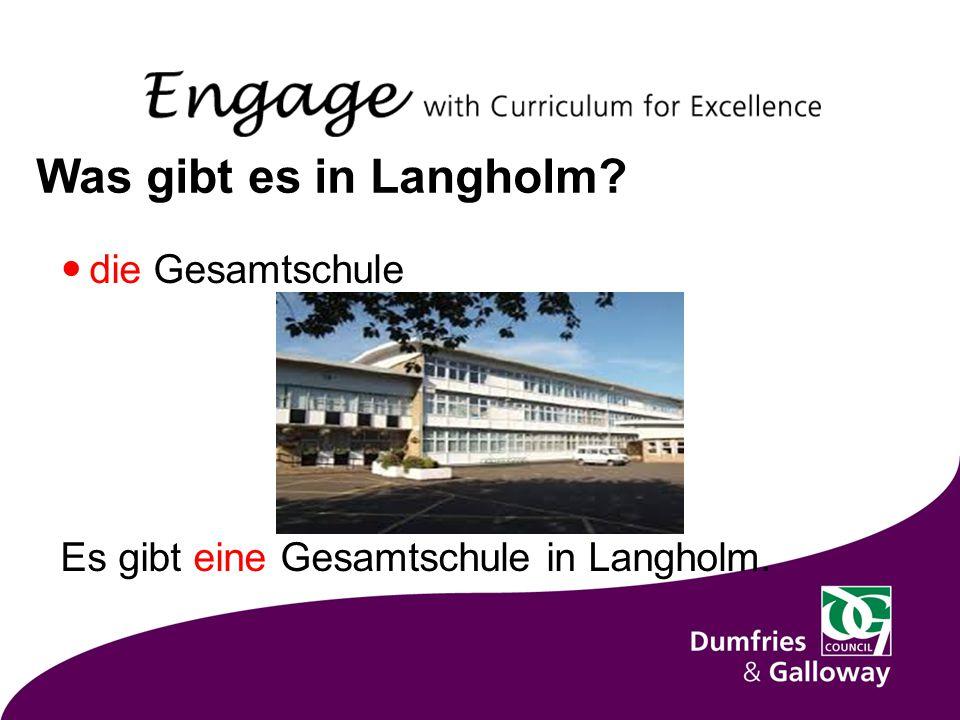 Was gibt es in Langholm die Gesamtschule Es gibt eine Gesamtschule in Langholm.