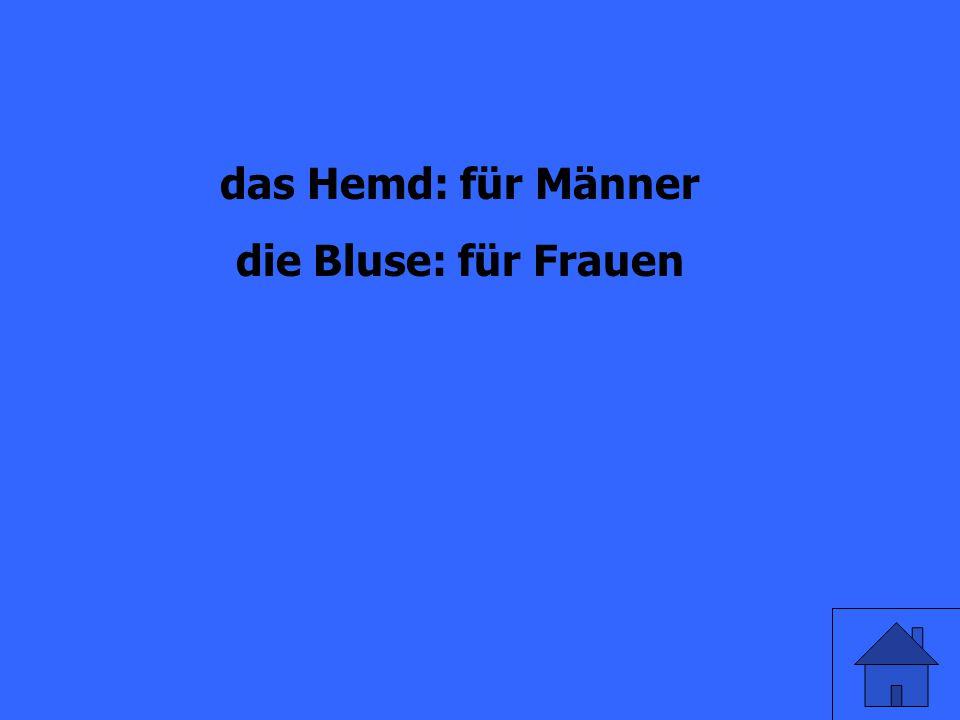 What's the difference between: das Hemd und die Bluse