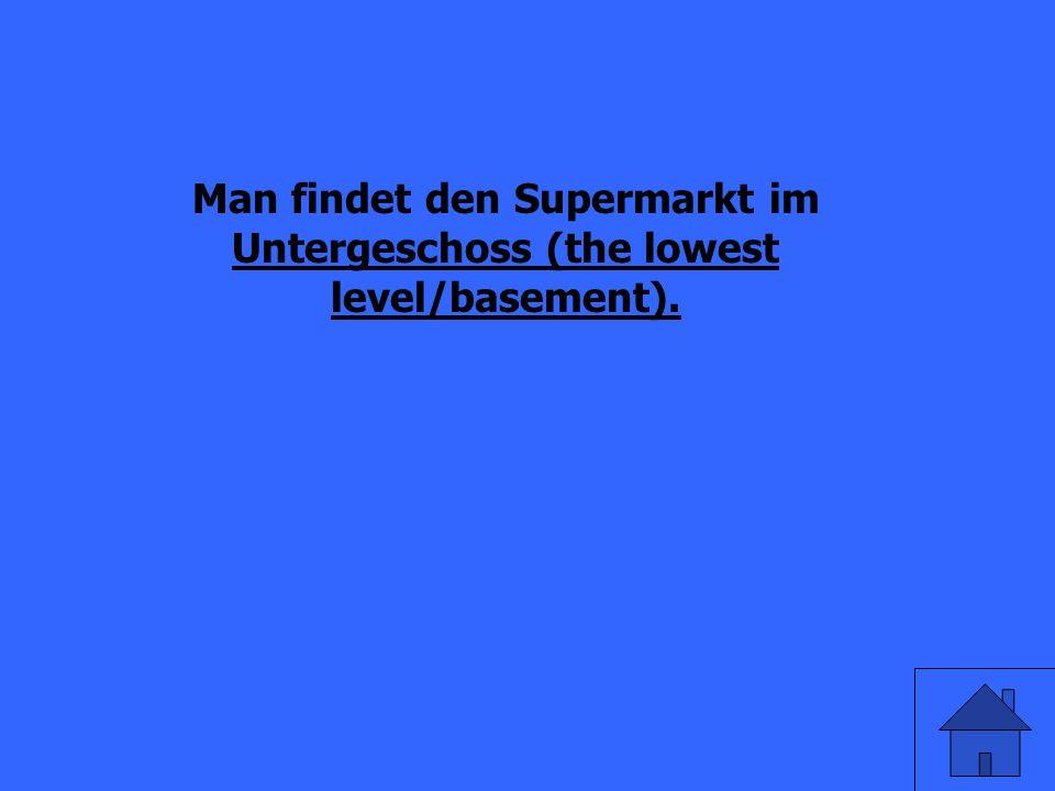 Wo findet man den Supermarkt in einem deutschen Kaufhaus