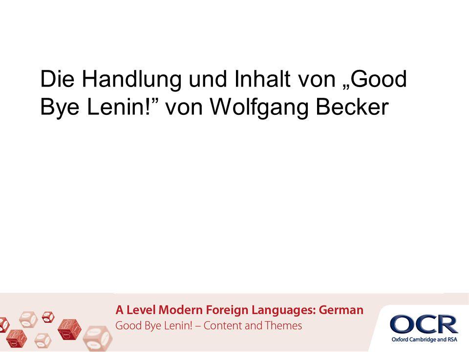 """Die Handlung und Inhalt von """"Good Bye Lenin!"""" von Wolfgang Becker"""