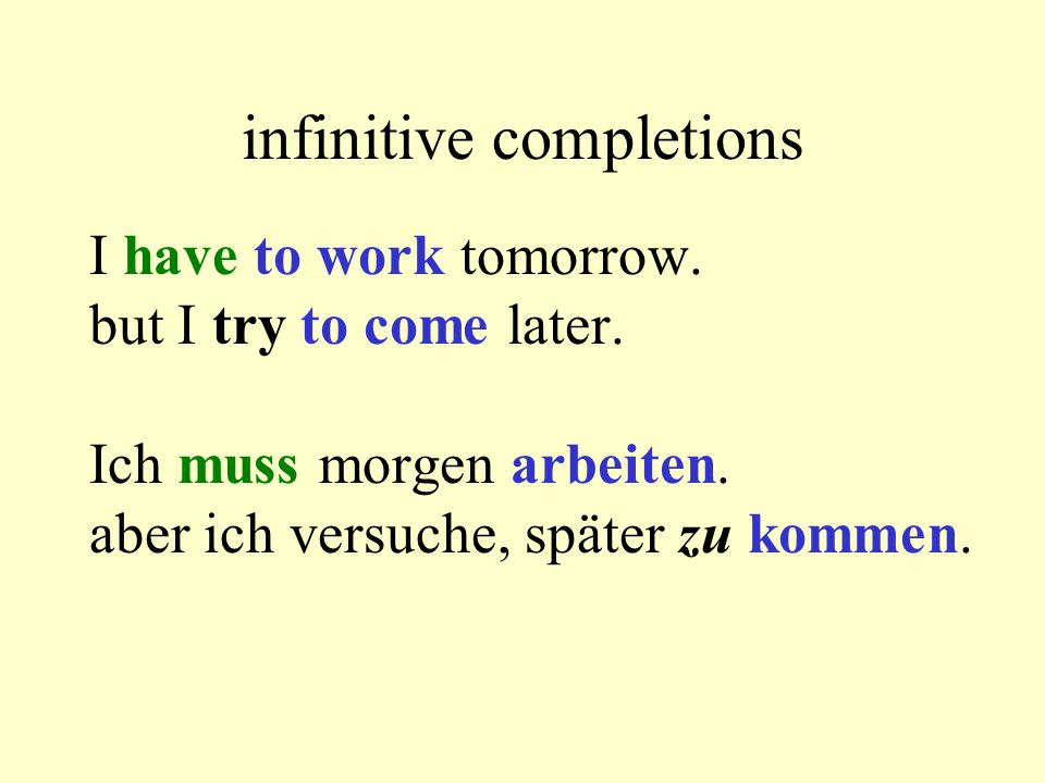 infinitive completions I have to work tomorrow.but I try to come later.