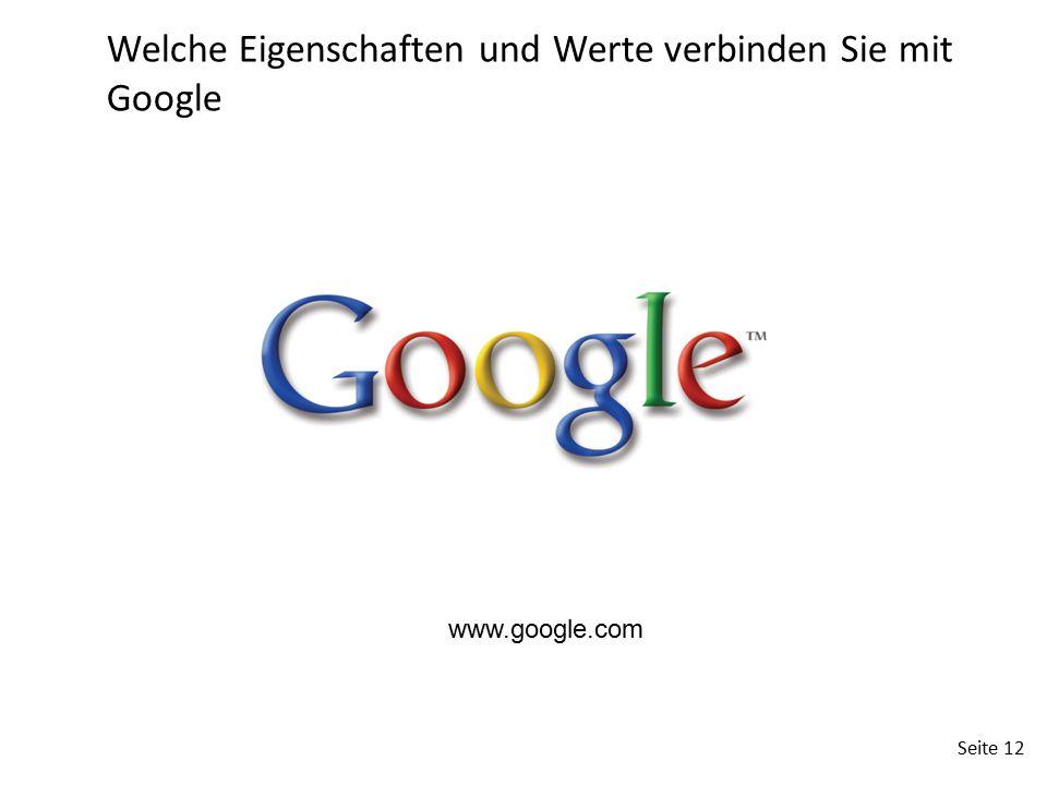 Seite 12 Welche Eigenschaften und Werte verbinden Sie mit Google www.google.com