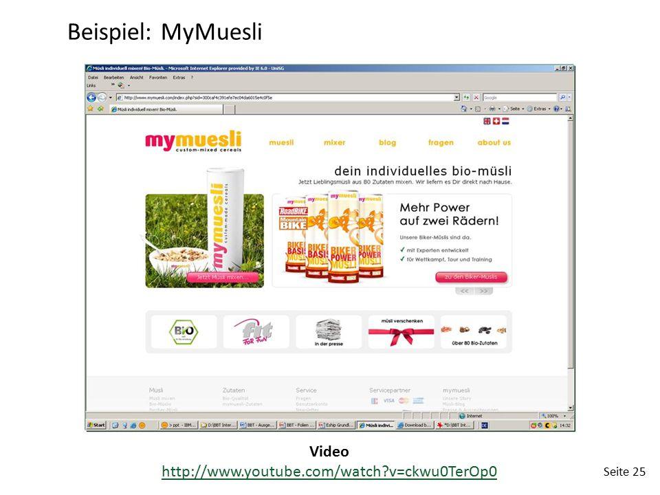 Seite 25 Beispiel: MyMuesli Video http://www.youtube.com/watch?v=ckwu0TerOp0