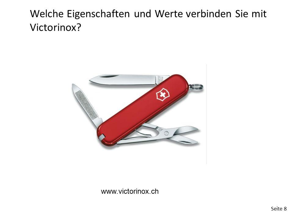 Seite 8 Welche Eigenschaften und Werte verbinden Sie mit Victorinox? www.victorinox.ch