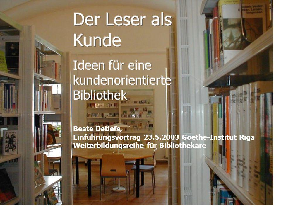 Beate Detlefs, Einführungsvortrag 23.5.2003 Goethe-Institut Riga Weiterbildungsreihe für Bibliothekare