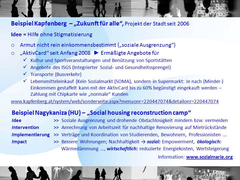 """Beispiel Kapfenberg – """"Zukunft für alle"""", Projekt der Stadt seit 2006 Idee = Hilfe ohne Stigmatisierung o Armut nicht rein einkommensbestimmt (""""sozial"""