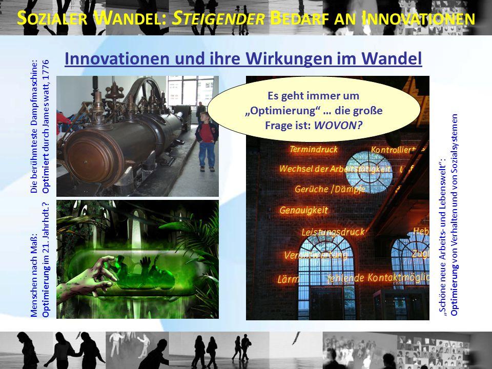 """Die berühmteste Dampfmaschine:Optimiert durch James watt, 1776 Menschen nach Maß:Optimierung im 21. Jahrhdt.? """"Schöne neue Arbeits- und Lebenswelt"""":Op"""