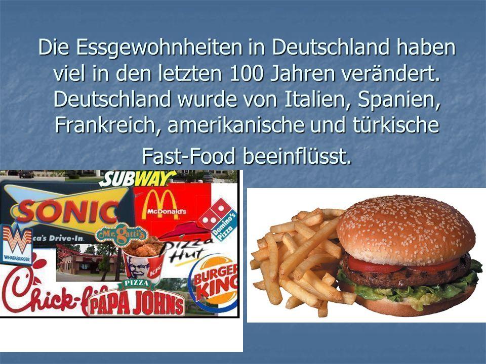 Die Essgewohnheiten in Deutschland haben viel in den letzten 100 Jahren verändert. Deutschland wurde von Italien, Spanien, Frankreich, amerikanische u