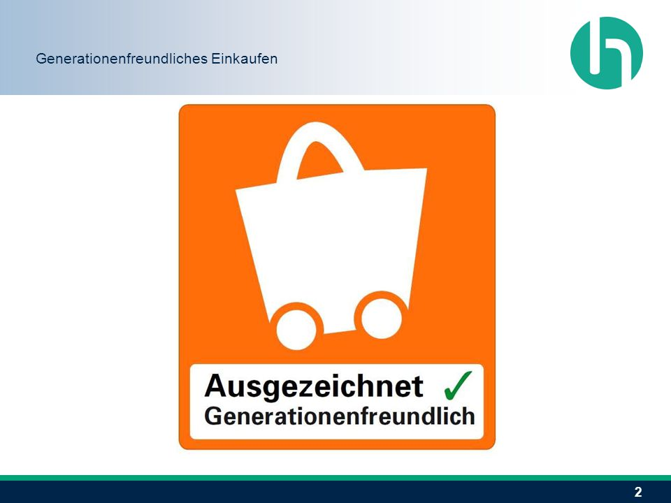 2 Generationenfreundliches Einkaufen